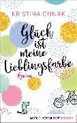 Cover-Bild zu Glück ist meine Lieblingsfarbe (eBook) von Günak, Kristina