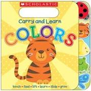 Cover-Bild zu Carry and Learn Colors von Scholastic, Inc.