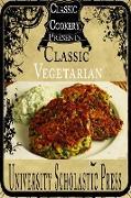 Cover-Bild zu Classic Cookery Cookbooks: Classic Vegetarian (eBook) von Press, University Scholastic