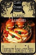 Cover-Bild zu Classic Cookery Cookbooks: Classic Lunches (eBook) von Press, University Scholastic
