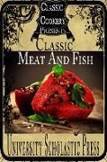 Cover-Bild zu Classic Cookery Cookbooks: Classic Meat And Fish (eBook) von Press, University Scholastic