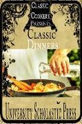 Cover-Bild zu Classic Cookery Cookbooks: Classic Dinners (eBook) von Press, University Scholastic