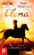 Cover-Bild zu Elena - Ein Leben für Pferde 2: Sommer der Entscheidung (eBook) von Neuhaus, Nele