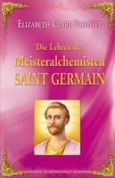 Cover-Bild zu Die Lehren des Meisteralchemisten Saint Germain von Prophet, Elizabeth Clare