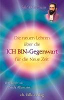 Cover-Bild zu Die neuen Lehren über die Ich Bin-Gegenwart für die Neue Zeit von Germain, Saint