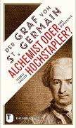 Cover-Bild zu Der Graf von Saint Germain - Alchemist oder Hochstapler? von Freller, Thomas