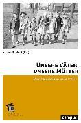 Cover-Bild zu Unsere Väter, unsere Mütter (eBook) von Satjukow, Silke (Beitr.)