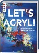 Cover-Bild zu Let's Acryl! von Mesch, Sylwia