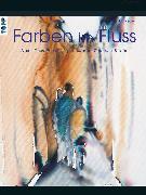 Cover-Bild zu Farben im Fluss (eBook) von Reiter, Monika