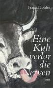 Cover-Bild zu Hohler, Franz: Eine Kuh verlor die Nerven