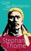 Cover-Bild zu Gott der Barbaren von Thome, Stephan
