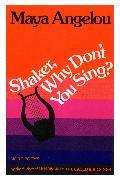 Cover-Bild zu Shaker, Why Don't You Sing? (eBook) von Angelou, Maya