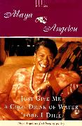 Cover-Bild zu Just Give Me a Cool Drink of Water 'fore I Diiie (eBook) von Angelou, Maya