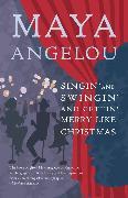 Cover-Bild zu Singin' and Swingin' and Gettin' Merry Like Christmas (eBook) von Angelou, Maya