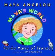 Cover-Bild zu Maya's World: Renee Marie of France (eBook) von Angelou, Maya
