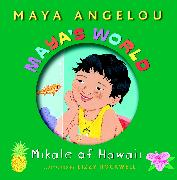 Cover-Bild zu Maya's World: Mikale of Hawaii (eBook) von Angelou, Maya