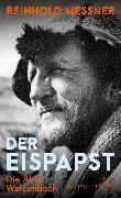 Cover-Bild zu Der Eispapst von Messner, Reinhold