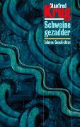 Cover-Bild zu Schweinegezadder von Krug, Manfred