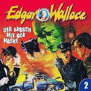 Cover-Bild zu Edgar Wallace, Folge 2: Der Frosch mit der Maske (Audio Download) von Wallace, Edgar
