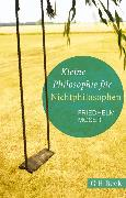 Cover-Bild zu Kleine Philosophie für Nichtphilosophen von Moser, Friedhelm