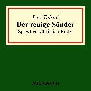 Cover-Bild zu Der reuige Sünder (aus: Volkserzählungen) (Audio Download) von Tolstoi, Lew