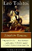 Cover-Bild zu Sämtliche Romane: Krieg und Frieden + Anna Karenina + Auferstehung + Hadschi Murat (Chadschi Murat) + Glück der Ehe (eBook) von Tolstoi, Leo