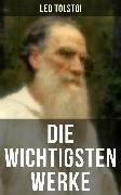 Cover-Bild zu Die wichtigsten Werke von Leo Tolstoi (eBook) von Tolstoi, Leo