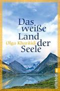 Cover-Bild zu Das weiße Land der Seele von Kharitidi, Olga