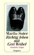 Cover-Bild zu Richtig leben mit Geri Weibel von Suter, Martin