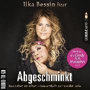 Cover-Bild zu Abgeschminkt - Das Leben ist schön, von einfach war nie die Rede - Die Frau, die Cindy aus Marzahn war (Ungekürzt) (Audio Download) von Bessin, Ilka