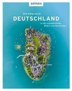 Cover-Bild zu Eine Reise durch Deutschland in 100 ungewöhnlichen Bildern und Geschichten von Rössig, Wolfgang