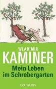 Cover-Bild zu Mein Leben im Schrebergarten von Kaminer, Wladimir