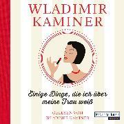 Cover-Bild zu Einige Dinge, die ich über meine Frau weiß (Audio Download) von Kaminer, Wladimir