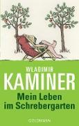 Cover-Bild zu Mein Leben im Schrebergarten (eBook) von Kaminer, Wladimir