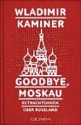 Cover-Bild zu Goodbye, Moskau (eBook) von Kaminer, Wladimir
