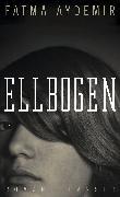 Cover-Bild zu Ellbogen (eBook) von Aydemir, Fatma
