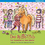 Cover-Bild zu Der Muffin-Club (10). Vier Freundinnen auf dem Reiterhof (Audio Download) von Alves, Katja