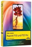 Cover-Bild zu Dein neues Huawei P30 und P30 Pro Smartphone - Einfach alles können von Immler, Christian