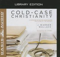 Cover-Bild zu Cold-Case Christianity (Library Edition): A Homicide Detective Investigates the Claims of the Gospels von Wallace, J. Warner