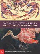 Cover-Bild zu One World, Two Artists: John Alexander and Walter Anderson von Swan, Annlyn (Solist)