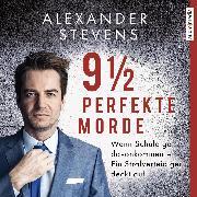 Cover-Bild zu 9 1/2 perfekte Morde. Wenn Schuldige davonkommen - Ein Strafverteidiger deckt auf (Audio Download) von Stevens, Alexander