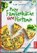 Cover-Bild zu Meine Familienküche ohne Histamin (eBook) von Peschutter, Kristin