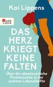 Cover-Bild zu Das Herz kriegt keine Falten (eBook) von Lippens, Kai