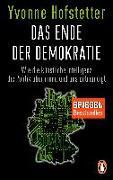Cover-Bild zu Das Ende der Demokratie von Hofstetter, Yvonne