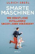 Cover-Bild zu Smarte Maschinen von Eberl, Ulrich
