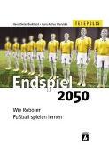 Cover-Bild zu Endspiel 2050 von Burkhard, Hans D