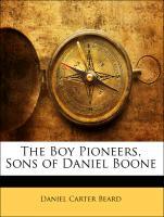 Cover-Bild zu The Boy Pioneers, Sons of Daniel Boone von Beard, Daniel Carter
