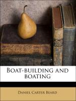 Cover-Bild zu Boat-Building and Boating von Beard, Daniel Carter
