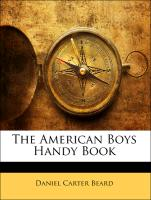 Cover-Bild zu The American Boys Handy Book von Beard, Daniel Carter