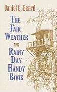 Cover-Bild zu The Fair Weather and Rainy Day Handy Book von Beard, Daniel Carter